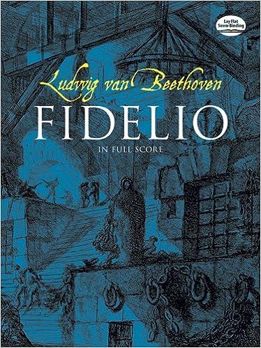 Ludwig Van Beethoven Fidelio In Full Score Opera (Dover Vocal Scores)