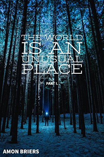 The World is an Unusual Place: Part I