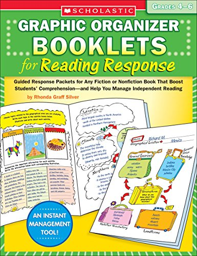 - Graphic Organizer Booklets for Reading Response: Grades 4-6: Guided Response Packets for Any Fiction or Nonfiction Book That Boost Students' Comprehension_and Help You Manage Independent Reading