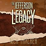 The Jefferson Legacy: Harvey Bennett Thrillers, Book 4 | Nick Thacker