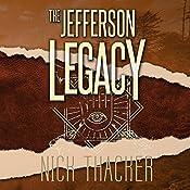 The Jefferson Legacy: Harvey Bennett Thrillers, Book 4   Nick Thacker