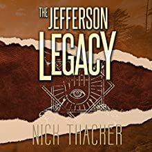 The Jefferson Legacy: Harvey Bennett Thrillers, Book 4 Audiobook by Nick Thacker Narrated by Mike Vendetti