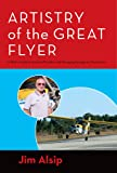Artistry of the Great Flyer: A Pilot's Guide to Stick and Rudder and Managing Emergency Maneuvers (English Edition)