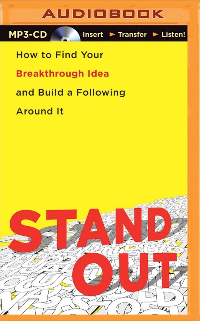 Stand Out: How to Find Your Breakthrough Idea and Build a Following Around It: Dorie Clark: 0889290362711: Amazon.com: Books