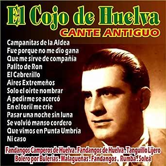 El Cojo de Huelva - Cante Antiguo de El Cojo de Huelva en ...