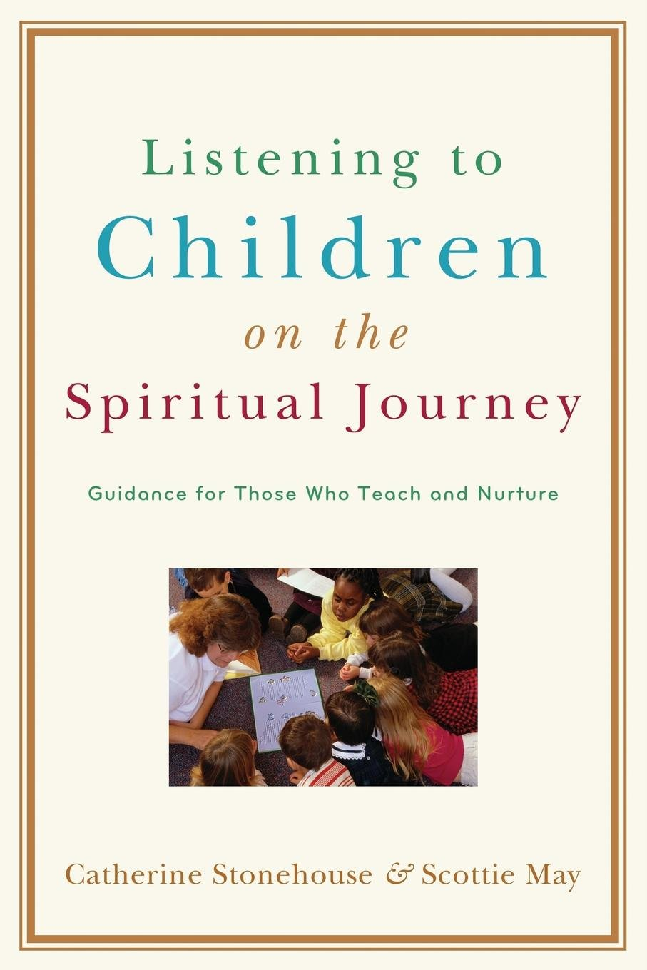 Read Online Listening to Children on the Spiritual Journey: Guidance for Those Who Teach and Nurture ebook