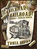 Railroad! Volume One:Rodger Dodger (a steampunk western)