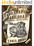 Railroad! Volume One:Rodger Dodger (a steampunk western)