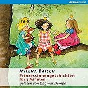 Prinzessinnengeschichten für 3 Minuten | Milena Baisch