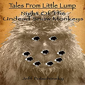 Tales from Little Lump - Night of the Undead Snow Monkeys Audiobook