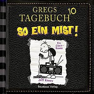 So ein Mist! (Gregs Tagebuch 10) Hörspiel