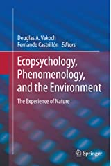 Ecopsychology, Phenomenology, and the Environment: The Experience of Nature Kindle Edition