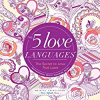 The 5 Love Languages®: The Secret to Love That Lasts Inspirational Adult Coloring Book