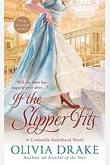 If the Slipper Fits: A Cinderella Sisterhood Series Kindle Edition