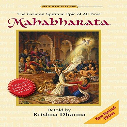 Mahabharata: The Greatest Spiritual Epic of All Time by Krishna Dharma
