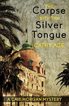 The Corpse with the Silver Tongue (A Cait Morgan Mystery) by [Ace, Cathy]