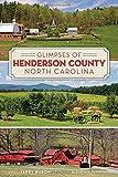 Glimpses of Henderson County, North Carolina