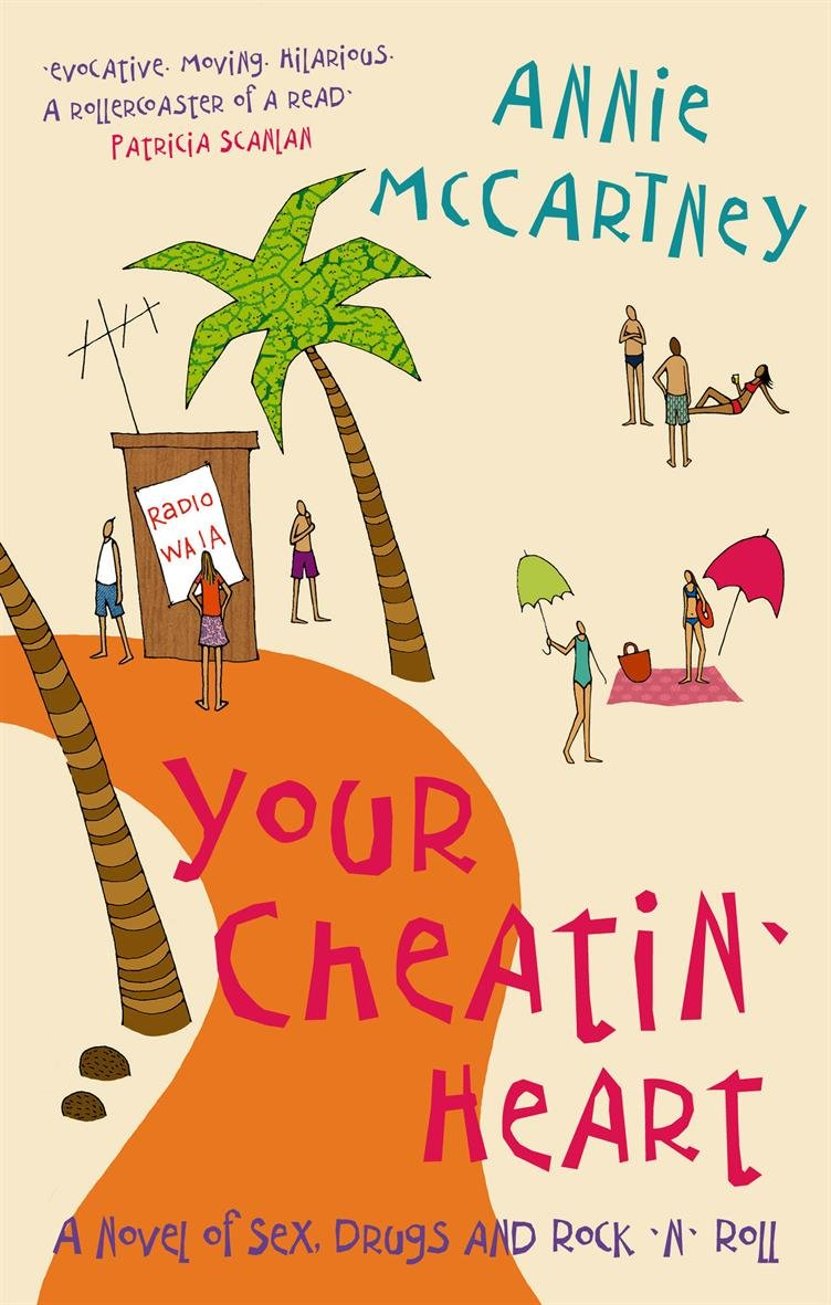 YOUR CHEATIN' HEART: A NOVEL OF SEX, DRUGS AND ROCK 'N' ROLL