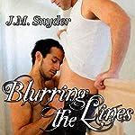 Blurring the Lines | J.M. Snyder