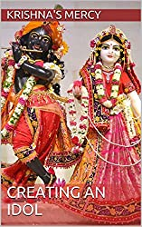 Creating An Idol (Ten Conversations On Bhakti Book 3)