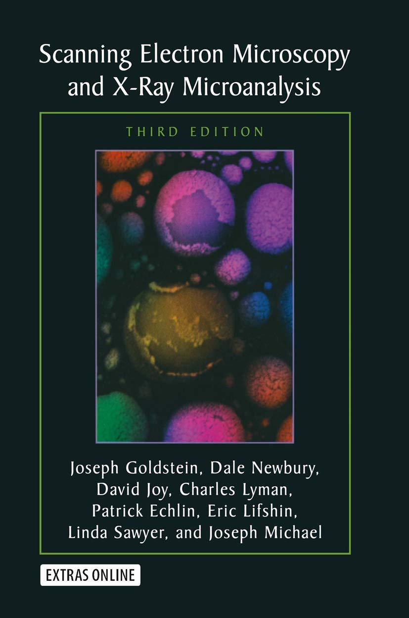 Scanning Electron Microscopy and X-Ray Microanalysis: Third Edition: Amazon.es: Goldstein, Joseph, Newbury, Dale E., Joy, David C., Lyman, Charles E., Echlin, Patrick, Lifshin, Eric, Sawyer, Linda, Michael, J.R.: Libros en idiomas extranjeros