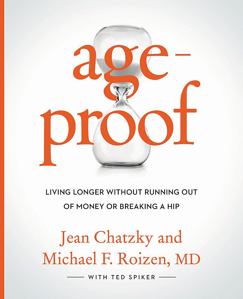 AgeProof: Living Longer Without Running Out of Money or Breaking a Hip by GRAND CENTRAL LIFE STYLE