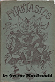 Phantastes: A Faerie Romance for Men and Women by George MacDonald (Illustrated)