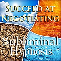 Succeed at Negotiating with Subliminal Affirmations
