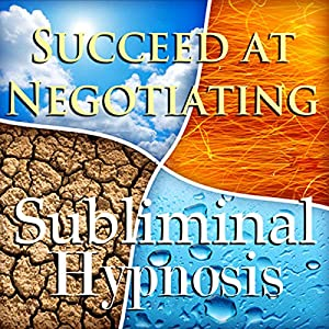Succeed at Negotiating with Subliminal Affirmations Speech