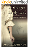 A Stranger On My Land (Civil War Romance Series Book 1) (English Edition)