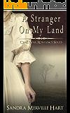 A Stranger On My Land (Civil War Romance Series Book 1)