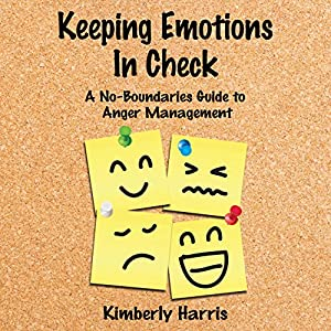 Keeping Emotions In Check Audiobook