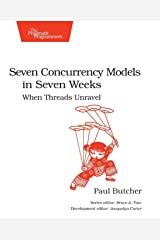 Seven Concurrency Models in Seven Weeks: When Threads Unravel (The Pragmatic Programmers) by Paul Butcher (10-Jul-2014) Paperback Paperback Shinsho
