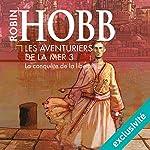La conquête de la liberté (Les Aventuriers de la mer 3)   Robin Hobb