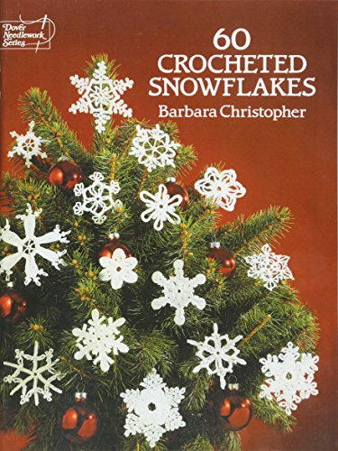 (60 Crocheted Snowflakes (Dover Knitting, Crochet, Tatting, Lace))