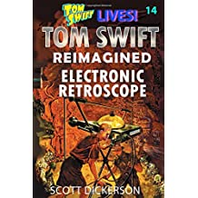 Tom Swift Lives! Electronic Retroscope (Tom Swift reimagined!)