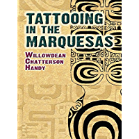 Tattooing in the Marquesas (Dover Books on Anthropology and Folklore)