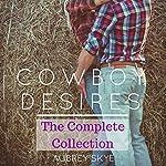 Cowboy Desires: The Complete Collection | Aubrey Skye