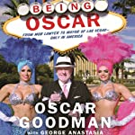 Being Oscar: From Mob Lawyer to Mayor of Las Vegas | George Anastasia,Oscar Goodman