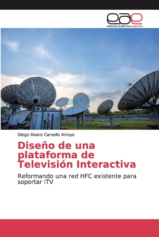 Diseño de una plataforma de Televisión Interactiva ...
