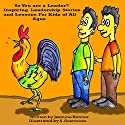So You Are a Leader?: Inspiring Leadership Stories and Lessons for Kidz of All Ages Audiobook by Jasmine Renner Narrated by Ted Albert