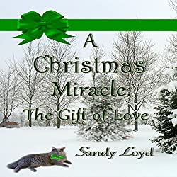 A Christmas Miracle: The Gift of Love