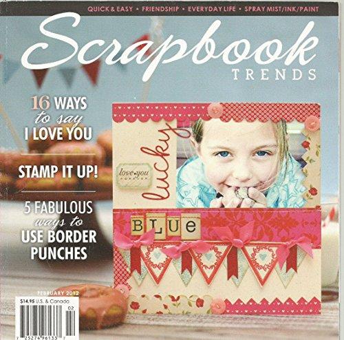 SCRAPBOOK TRENDS MAGAZINE FEBRUARY 2012 VOLUME 14 ISSUE 2 - Trends Magazine Craft
