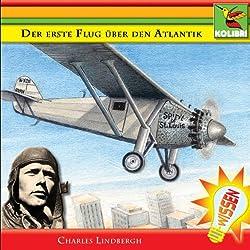 Der erste Flug über den Atlantik. Charles Lindbergh