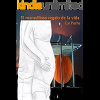 El maravilloso regalo de la vida (Spanish Edition) book cover