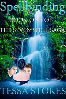 Spellbinding (The Seven Spell Saga Book 1) by [Stokes, Tessa]