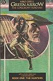 Green Arrow: The Longbow Hunters No. 1