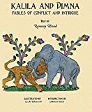 KALILA AND DIMNA, Vol. 2: — Fables of Conflict and Intrigue from the Panchatantra, Jatakas, Bidpai, Kalila and Dimnah and Lights of Canopus