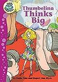 Thumbelina Thinks Big (Tadpoles Fairytale Twists)