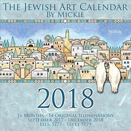 2018 Jewish Art Calendar by Mickie (16 Month Wall Calendar, Begins Sept 2017)